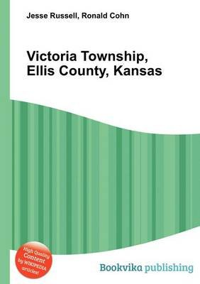 Victoria Township, Ellis County, Kansas (Paperback): Jesse Russell, Ronald Cohn