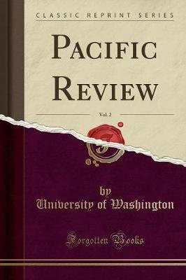 Pacific Review, Vol. 2 (Classic Reprint) (Paperback): University of Washington