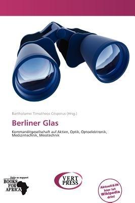 Berliner Glas (German, Paperback): Bartholomei Timotheos Crispinus