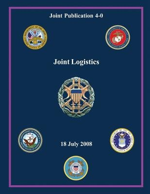 Joint Logistics - 18 July 2008 (Paperback): M. G. Mullen