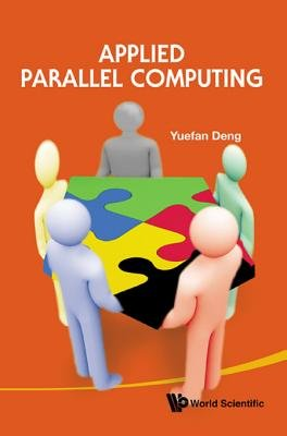 Applied Parallel Computing (Electronic book text): Yuefan Deng
