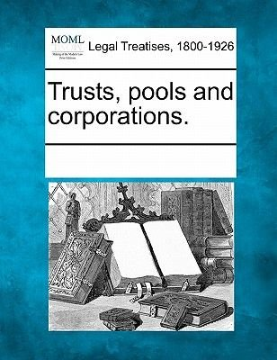 Trusts, Pools and Corporations. (Paperback): Multiple Contributors, See Notes Multiple Contributors