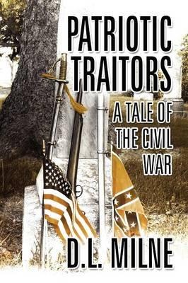 Patriotic Traitors (Paperback): D. L. Milne