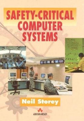 Safety Critical Computer Systems (Hardcover, 2nd Ed): Neil Storey