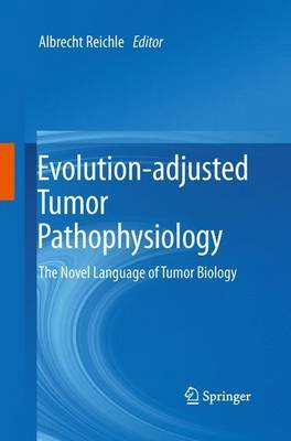 Evolution-adjusted Tumor Pathophysiology: - The Novel Language of Tumor Biology (Paperback, Softcover reprint of the original...