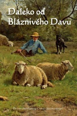 Daleko Od Blazniveho Davu - Far from the Madding Crowd (Slovak Edition) (Slovak, Paperback): Thomas Hardy