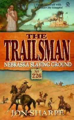 Nebraska Slaying Ground (Paperback): Jon Sharpe