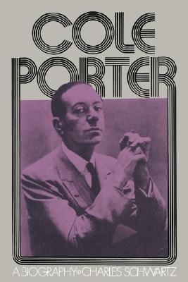 Cole Porter - A Biography (Paperback, New Ed): Charles Schwartz