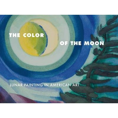 The Color of the Moon - Lunar Painting in American Art (Paperback): Laura L. Vookles, Bartholomew F. Bland