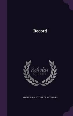 Record (Hardcover): American Institute of Actuaries