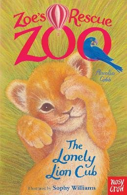 Zoe's Rescue Zoo: The Lonely Lion Cub (Paperback): Amelia Cobb