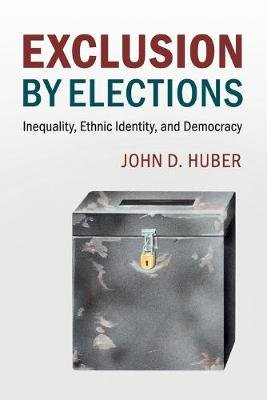 Cambridge Studies in Comparative Politics - Exclusion by Elections: Inequality, Ethnic Identity, and Democracy (Paperback):...