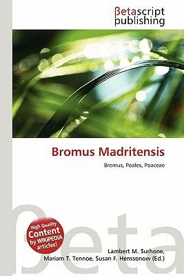 Bromus Madritensis (Paperback): Lambert M. Surhone, Mariam T. Tennoe, Susan F. Henssonow