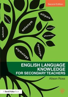 English Language Knowledge for Secondary Teachers (Paperback, 2nd Revised edition): Alison Ross