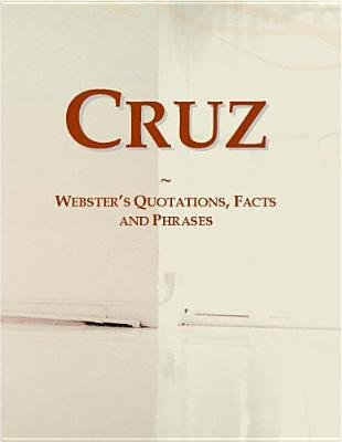 Cruz - Websters Quotations, Facts and Phrases (Electronic book text): Inc. Icon Group International