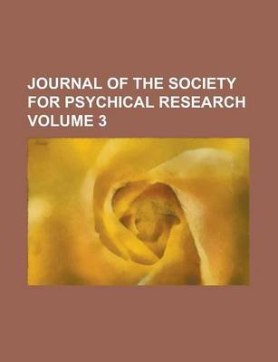 Journal of the Society for Psychical Research Volume 3 (Paperback): unknownauthor, Anonymous