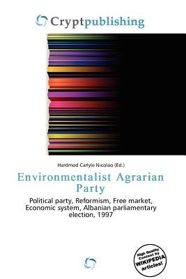 Environmentalist Agrarian Party (Paperback): Hardmod Carlyle Nicolao