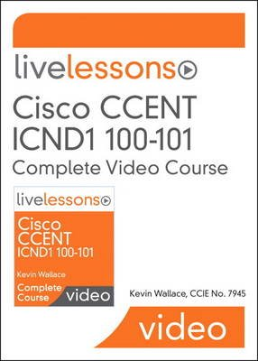 CCENT ICND1 100-101 LiveLessons Complete Video Course Access Code Card (Online resource): Kevin Wallace