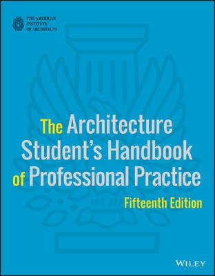 The Architecture Student's Handbook of Professional Practice (Paperback, 15th Edition): American Institute of Architects
