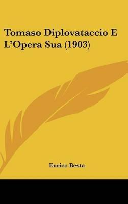 Tomaso Diplovataccio E L'Opera Sua (1903) (English, Italian, Hardcover): Enrico Besta