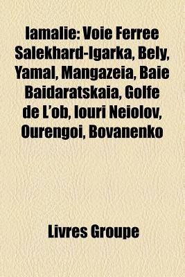 Iamalie - Voie Ferree Salekhard-Igarka, Bely, Yamal, Mangazeia, Baie Baidaratskaia, Golfe de L'Ob, Iouri Neiolov,...