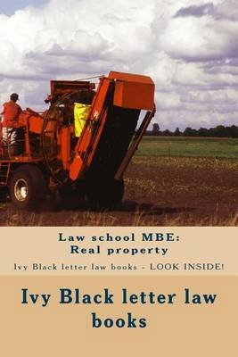 Law School MBE - Real Property: Ivy Black Letter Law Books - Look Inside! (Paperback): Ivy Black Letter Law Books