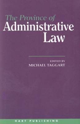 The Province of Administrative Law (Electronic book text): Michael Taggart