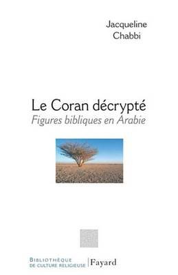 Le Coran Decrypte (French, Electronic book text): Jacqueline Chabbi