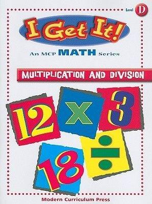 I Get It! Multiplication and Division, Level D (Paperback, Student): David Stienecker