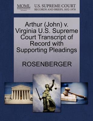 Arthur (John) V. Virginia U.S. Supreme Court Transcript of Record with Supporting Pleadings (Paperback): Rosenberger