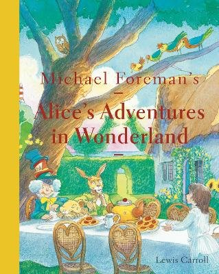 Michael Foreman's Alice's Adventures in Wonderland (2015 edition) (Hardcover): Lewis Carroll