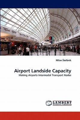 Airport Landside Capacity (Paperback): Milan Tefanik