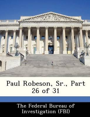 Paul Robeson, Sr., Part 26 of 31 (Paperback):
