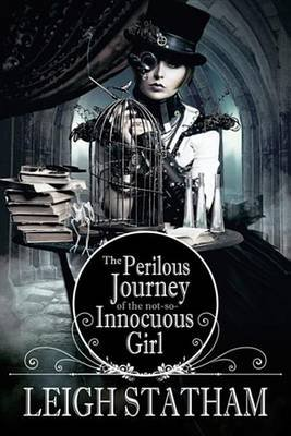 Perilous Journey of the Not-So-Innocuous Girl (Electronic book text): Leigh Statham