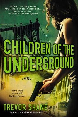 Children of the Underground - The Children of Paranoia Series (Electronic book text): Trevor Shane