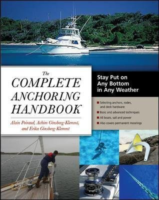 The Complete Anchoring Handbook - Stay Put on Any Bottom in Any Weather (Paperback): Alain Poiraud, Achim Ginsberg-Klemmt,...