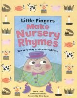 Little Fingers Make Nursery Rhymes (Hardcover): Elizabeth Walton, Marie Thom