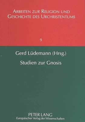 Studien Zur Gnosis (German, Paperback): Wolfgang Amann