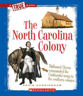 The North Carolina Colony (Paperback): Kevin Cunningham