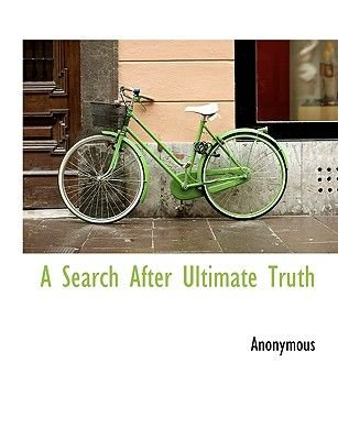 A Search After Ultimate Truth (Hardcover): Anonymous