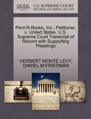 Pent-R-Books, Inc., Petitioner, V. United States. U.S. Supreme Court Transcript of Record with Supporting Pleadings...