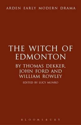 The Witch of Edmonton (Electronic book text): Lucy Munro