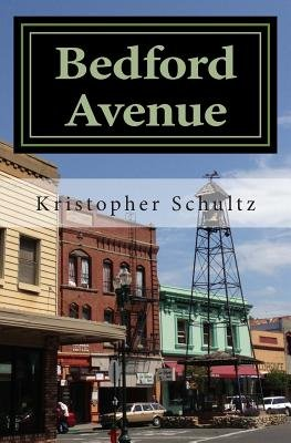 Bedford Avenue - Incidents in a Small Town (Paperback): Kristopher Schultz