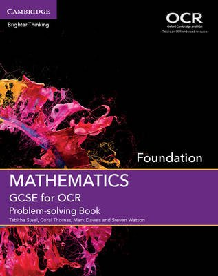 GCSE Mathematics for OCR Foundation Problem-Solving Book (Paperback): Tabitha Steel, Coral Thomas, Mark Dawes, Steven Watson