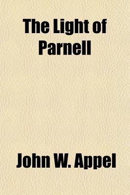 The Light of Parnell (Paperback): John W Appel