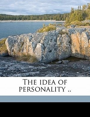 The Idea of Personality .. (Paperback): Timothy Bartholomew 1889 Moroney