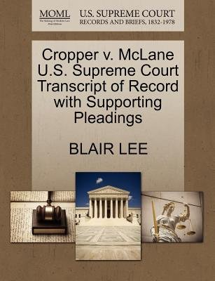 Cropper V. McLane U.S. Supreme Court Transcript of Record with Supporting Pleadings (Paperback): Blair Lee
