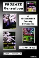 Probate Genealogy of Williamson Co. TN (1799-1832) (Paperback): Johnson