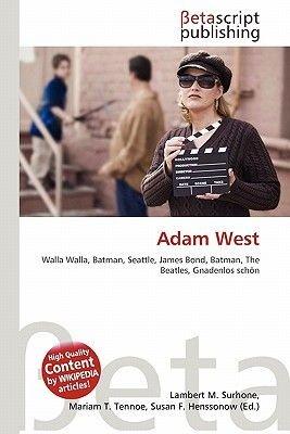 Adam West (English, German, Paperback): Lambert M. Surhone, Miriam T. Timpledon, Susan F. Marseken