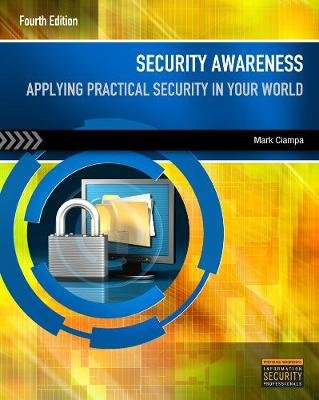 Security Awareness - Applying Practical Security in Your World (Paperback, 4th edition): Mark Ciampa